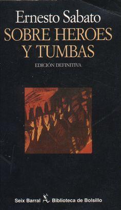 Sobre heroes y tumbas - Ernesto Sabato.