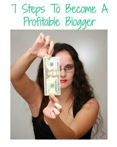 7 Steps To Become A Profitable Blogger - great tips for bloggers and business owners as well! If you want to make money from home, read these tips!