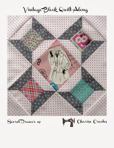 Hello!    Below you will find the instructions to make the next block in the Vintage Block   quilt Along - The Secret Drawer from t...