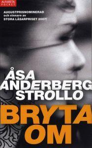 http://www.adlibris.com/se/product.aspx?isbn=9150109766 | Titel: Bryta om - Författare: Åsa Anderberg Strollo - ISBN: 9150109766 - Pris: 44 kr
