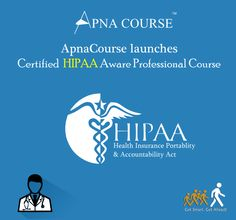 """ApnaCourse launches Online Course on """"Certified HIPAA Aware Professional""""...Enroll immediately at http://goo.gl/ziMVsH #ApnaCourse"""