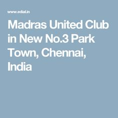 Madras United Club in New No.3 Park Town, Chennai, India