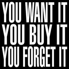 Consumerism.......