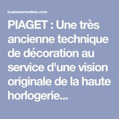 PIAGET : Une très ancienne technique de décoration au service d'une vision originale de la haute horlogerie...