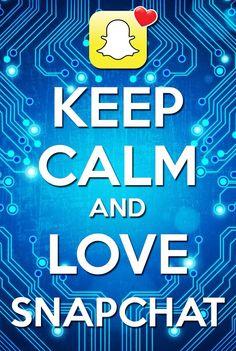 Keep Calm and Love Snapchat