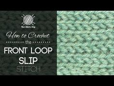 How to Crochet the Front Loop Slip Stitch - Video <3