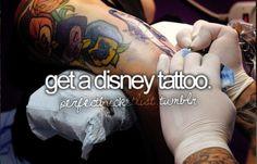 get a Disney tattoo is definitely on my bucket list!