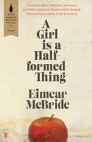 A Girl is a Half-Formed Thing. A friend of Kathryn's spotted a prize-winner early and gave her a copy of this  gave her this, the most unusual thing she's read in ages.
