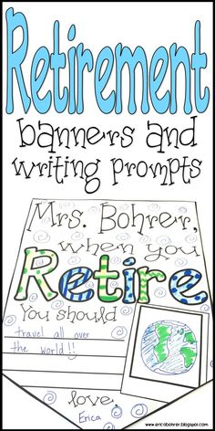 Retirement Banners and Writing Prompts for elementary students.