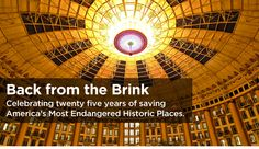 25 Years of America's 11 Most Endangered Historic Places