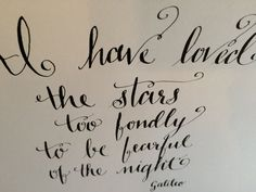 Items similar to Custom calligraphy artwork - I have loved the stars too fondly to be fearful of the night. Galileo quote - handmade on Etsy Calligraphy, Stars, Night, Handmade Gifts, Artwork, Room, Etsy, Kid Craft Gifts, Bedroom