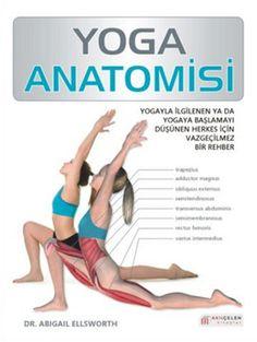 yoga anatomisi - abigail ellsworth - akilcelen kitaplar  http://www.idefix.com/kitap/yoga-anatomisi-abigail-ellsworth/tanim.asp