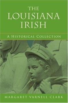 The Louisiana Irish, http://www.amazon.com/dp/0595433634/ref=cm_sw_r_pi_awdm_x_DvtOxb47H0KAD