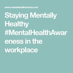 Staying Mentally Healthy #MentalHealthAwareness in the workplace