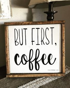 13.5x13.5 But first, coffee sign, Farmhouse Sign, Farmhouse Decor, coffee lover, Farmhouse Style. This is a beautiful But first, coffee sign. This sign is handmade and painted by me. This sign is pain (Diy Candles Coffee)