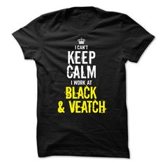 Special - ᑎ‰ I Cant Keep Calm, I Work At BLACK ᓂ & VEATCHThiss special gift for you and your friends in this season keep calm