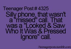 not exactly a teenager anymore, but i do this all the time!!  family members, those weird credit card people that think i owe them something??