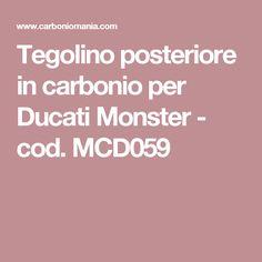 Tegolino posteriore in carbonio per Ducati Monster - cod. MCD059