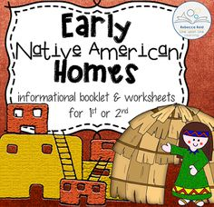 Early Native American Homes | Rebecca Reid's Line Upon Line Learning on Teachers Notebook