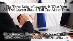The Three Rules of Lawsuits, and What Your Arizona Trial Lawyer Should T...