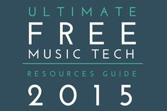Free Music Technology Education Resources - Updated for 2015 Each year I revise my Ultimate Free Music Technology Resources Guide and yesterday I finished this year's version. Many of the resources in the guide are unchanged, but