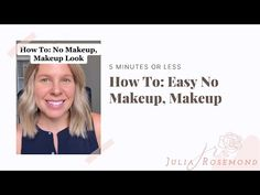 """This is my quick, easy, natural """"no makeup"""" makeup look."""