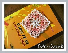 Tita Carré  Agulha e Tricot : Square em crochet em tons de Chá com um pé de Lara...