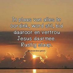 Sleep Quotes, Goeie Nag, Afrikaans Quotes, Good Night Quotes, Sleep Tight, Day Wishes, Spirituality, Night Night, God