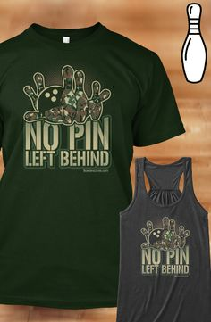 Bowling Shirt - No Pin Left Behind www.BowlersUnite.com