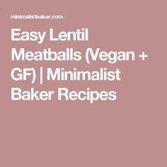 Easy Lentil Meatballs (Vegan + GF)   Minimalist Baker Recipes