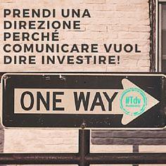 Ricordati che la comunicazione non è una spesa, ma un investimento per la tua azienda e se vuoi continuare a vivere in un mondo sempre più competitivo e selettivo devi evolvere anche tu!