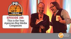 This is the Year Agencies Buy Media Companies | This Old Marketing podcast