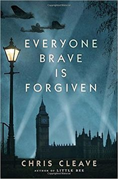 Reading - Everyone Brave Is Forgiven: Chris Cleave: 9780385685023: Books - Amazon.ca