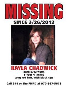 Missing From Fort Morgan Colorado, Kayla Chadwick is 17 years old, last seen with boyfriend who says they got into an argument. left behind her new truck, money, her beloved dog and had just enrolled and been accepted into college. Please help bring Kayla home!