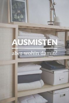 Diy Household Tips 458452437070661261 - Ausmisten – aber wohin damit? Household Organization, Diy Organization, Diy Interior, Diy Crafts To Do, Minimal Living, House Cleaning Tips, Cleaning Hacks, Tidy Up, Home Hacks