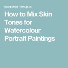 How to Mix Skin Tones for Watercolour Portrait Paintings Watercolor Portrait Painting, Watercolor Mixing, Watercolor Tips, Watercolour Tutorials, Watercolor Drawing, Watercolor Pencils, Watercolor Techniques, Painting Tips, Portrait Paintings