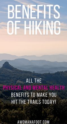 Check out the awesome hiking benefits backed by science! Hit the trails today and heal your body and soul!   awomanafoot.com   Hiking and Camping   Mental Health   Anxiety   Fitness   Wellness   #bikingworkoutbenefits