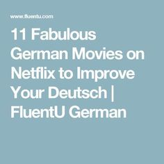 11 Fabulous German Movies on Netflix to Improve Your Deutsch German Language Learning, Language Study, Learn A New Language, Language Arts, Study German, Learn German, Learn Russian, German Grammar, German Words