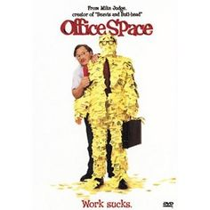 Office Space! One of the best movies ever made. Always makes me want to get gangster on my office equipment LOL