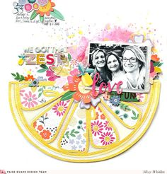 Paige Evans DT Project - Lemon Slice cut file by Paige Evans; Oh My Heart & Pick-Me-Up collections by Paige Evans for Pink Paislee; Vicki Boutin Art Crayons & Shimmerz Paints on background Bridal Shower Scrapbook, Baby Scrapbook, Scrapbook Paper, Scrapbook Sketches, Card Sketches, Scrapbooking Layouts, Smash Book Pages, Kiwi Lane Designs, Oh My Heart