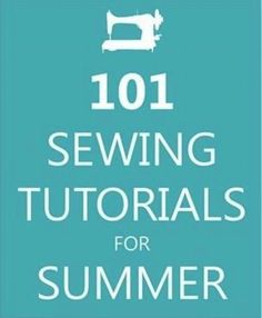 101 Sewing Tutorials for Summer #lifehacks, #usefultips, https://apps.facebook.com/yangutu