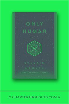 Only Human // Sylvain Neuvel · The war that has left the planet completely in ruins has now become the war of the survivors, the heroes and the villains. Authors, Science Fiction, This Book, Characters, War, Thoughts, Writing, Reading, Books