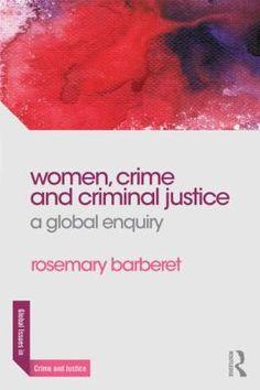 Women, Crime and Criminal Justice: A Global Enquiry (Global Issues in Crime and Justice) Women's Day 8 March, 8th Of March, Criminology, Criminal Justice, To Focus, Crime, Ebooks, Division, Crime Comics
