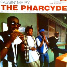 The Pharcyde: Passin' Me By