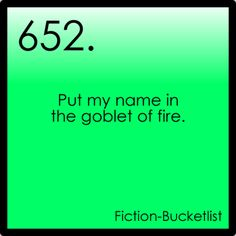 Fictional Bucket List # 652: Harry Potter- um... The idea is cool but I'm not so sure about the tasks....