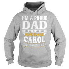 CAROL I'm a proud dad of a freaking awesome CAROL - CAROL name - Father - Dad - Daddy - Papa - gift for dad - Dad shirt - Dad tshirt - Best Sellers #gift #ideas #Popular #Everything #Videos #Shop #Animals #pets #Architecture #Art #Cars #motorcycles #Celebrities #DIY #crafts #Design #Education #Entertainment #Food #drink #Gardening #Geek #Hair #beauty #Health #fitness #History #Holidays #events #Home decor #Humor #Illustrations #posters #Kids #parenting #Men #Outdoors #Photography #Products…