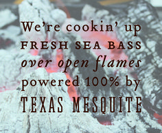 Looking for great seafood? How does mesquite-smoked sea bass sound?