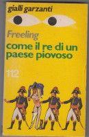 Freeling Nicolas: Come il re di un paese piovoso. Garzanti 1976