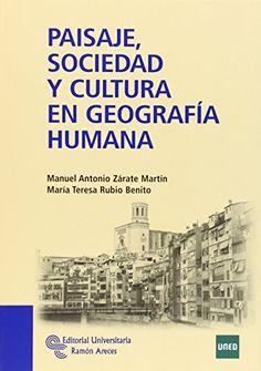 Paisaje, sociedad y cultura en geografia humana / Manuel Antonio Zárate Martín, María Teresa Rubio Benito