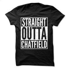 Straight Outta Chatfield - Awesome Team Shirt ! - #tshirt moda #hoodie refashion. GET YOURS => https://www.sunfrog.com/LifeStyle/Straight-Outta-Chatfield--Awesome-Team-Shirt-.html?68278